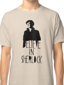 Believe in Sherlock Classic T-Shirt