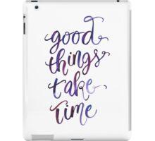 Good Things Take Time iPad Case/Skin