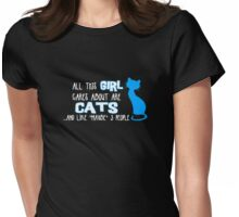 All this GIRL cares about are CATS ...and *maybe* like 3 people Womens Fitted T-Shirt