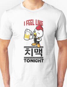 I Feel Like치맥 (Chimaek) Tonight T-Shirt