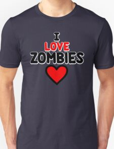 I love zombies - on white T-Shirt