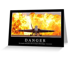 Danger: Inspirational Quote and Motivational Poster Greeting Card