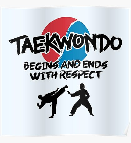 Taekwondo Begins and Ends with Respect Poster