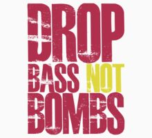 Drop Bass Not Bombs (Magenta)  by DropBass