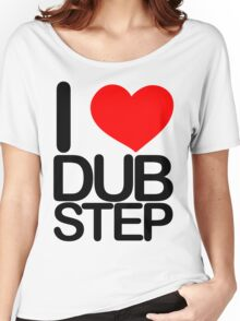 I love dubstep (dark)  Women's Relaxed Fit T-Shirt