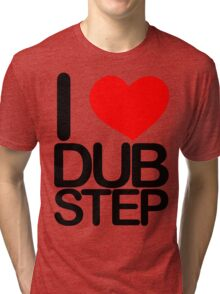 I love dubstep (dark)  Tri-blend T-Shirt