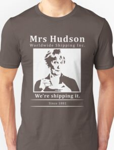 Mrs Hudson Worldwide Shipping Inc. T-Shirt