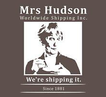 Mrs Hudson Worldwide Shipping Inc. Unisex T-Shirt