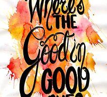 The Script lyrics - Where's the Good In Goodbye by valerielongo