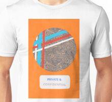 PRIVATE & CONFIDENTIAL Unisex T-Shirt
