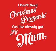I Don't Need Christmas Presents... [Mum] Women's Fitted Scoop T-Shirt