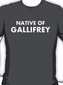 Native Of Gallifrey T-Shirt