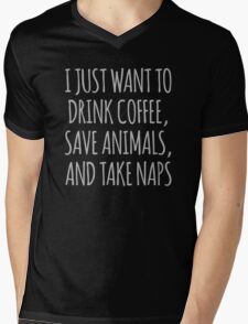 I Just Want To Drink Coffee, Save Animals And Take Naps Mens V-Neck T-Shirt
