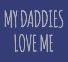 My Daddies Love Me by CarbonClothing