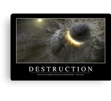 Destruction: Inspirational Quote and Motivational Poster Canvas Print