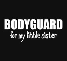 Bodyguard For My Little Sister Kids Clothes