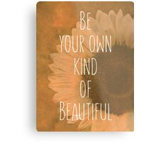 Be Your Own Metal Print