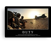 Duty: Inspirational Quote and Motivational Poster Canvas Print