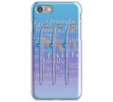 Friends Family Faith iPhone Case/Skin