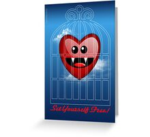 SET YOURSELF FREE (HEART) Greeting Card