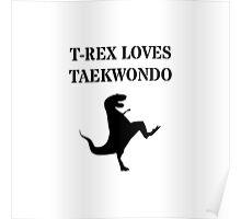 T-Rex Loves Taekwondo Poster