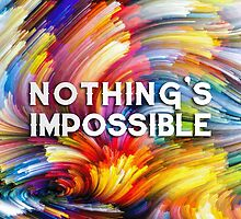 Nothing's impossible. by davidemel