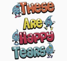 These Are Happy Tears One Piece - Short Sleeve