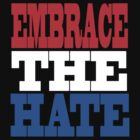 CENA - Embrace The Hate Shirt by ibukimasta