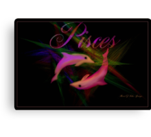 PISCES FEBRUARY 19TH -TO MARCH 20TH Canvas Print