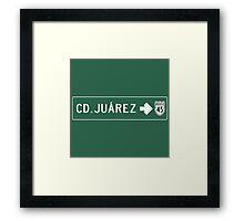 Ciudad Juarez, Highway Sign, Mexico Framed Print