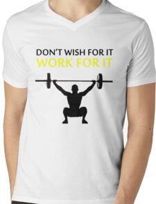 Dont Wish For It Work For It Black Mens V-Neck T-Shirt