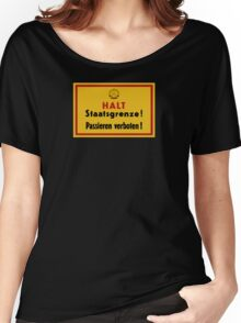 Stop, Country Border!, East Germany DDR Historic Sign Women's Relaxed Fit T-Shirt