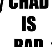 Chad Is Rad - Black Sticker