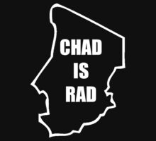 Chad Is Rad - White by CLeyden