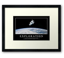 Exploration: Inspirational Quote and Motivational Poster Framed Print