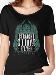 Straight Outta R'lyeh Women's Relaxed Fit T-Shirt