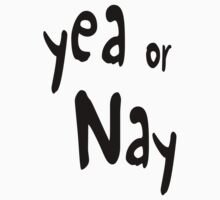 Yea or Nay by egrubbs