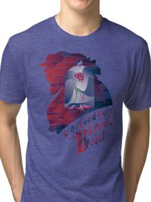 Who could ever love a Beast Tri-blend T-Shirt