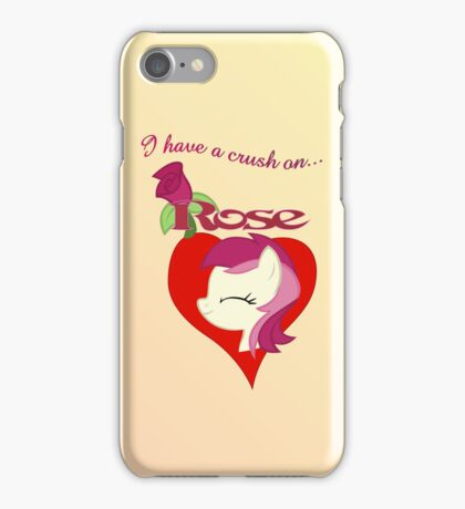 I have a crush on... Rose - with text iPhone Case/Skin