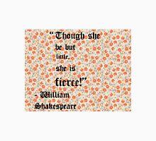 Little but Fierce - William Shakespeare Unisex T-Shirt