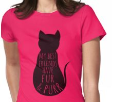 my best friends have fur and purr Womens Fitted T-Shirt