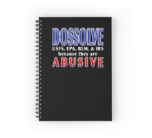 Dissolve the abusive government agencies listed Spiral Notebook