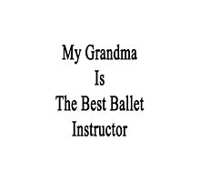 My Grandma Is The Best Ballet Instructor  by supernova23