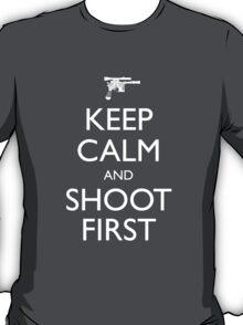 Keep Calm and Shoot First T-Shirt