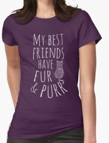 my best friend have fur and purr #2 Womens Fitted T-Shirt