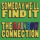 The Rainbow Connection by CapnBrowncoat