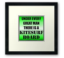 Under Every Great Man There Is A Kitesurf Board Framed Print