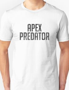 """I am the Apex Predator!"" Unisex T-Shirt"