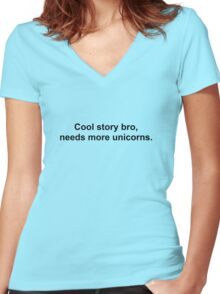 Cool story bro, needs more unicorns Women's Fitted V-Neck T-Shirt