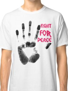 Fight for Peace Classic T-Shirt